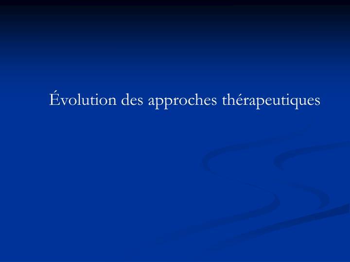 Évolution des approches thérapeutiques