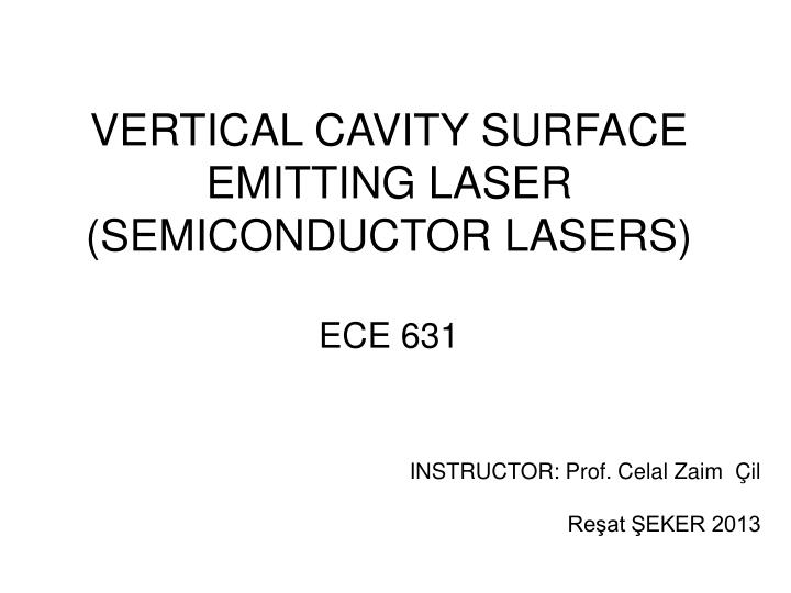 vertical cavity surface emitting laser semiconductor lasers ece 631 n.