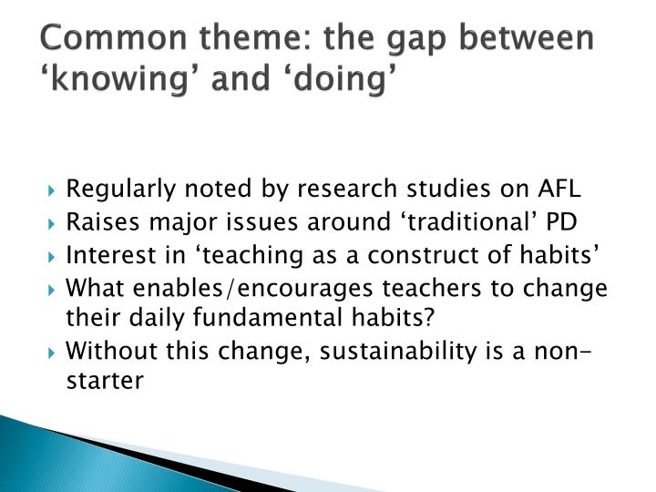 Common theme: the gap between 'knowing' and 'doing'