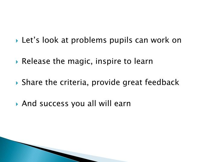 Let's look at problems pupils can work on