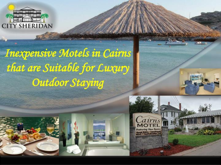 Inexpensive motels in cairns that are suitable for luxury outdoor staying