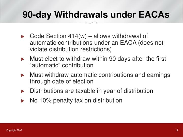 90-day Withdrawals under EACAs