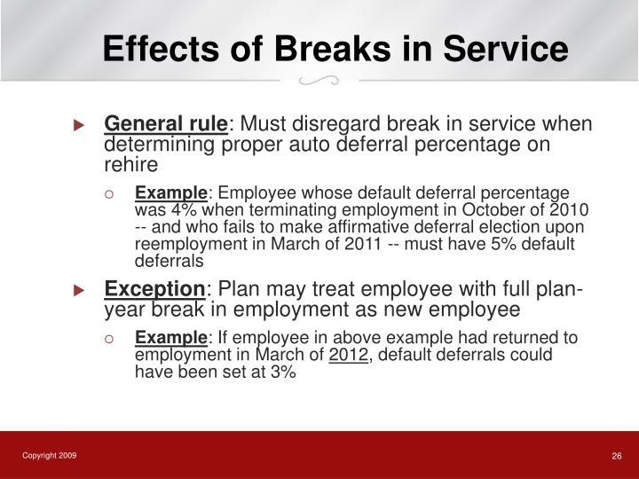 Effects of Breaks in Service