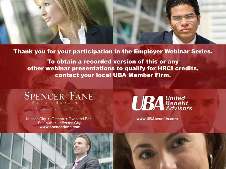 Thank you for your participation in the Employer Webinar Series.