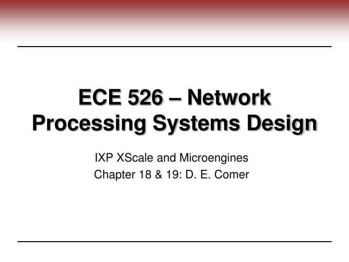 ece 526 network processing systems design n.