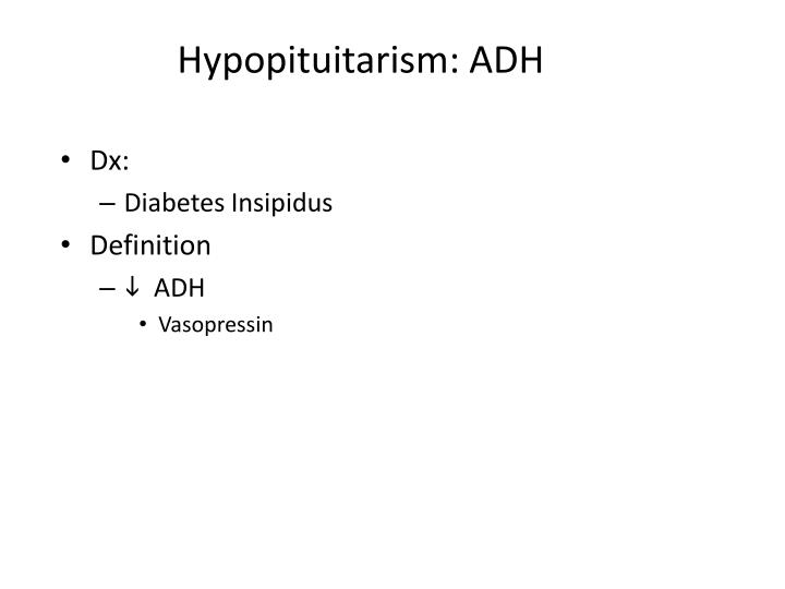 Hypopituitarism: ADH