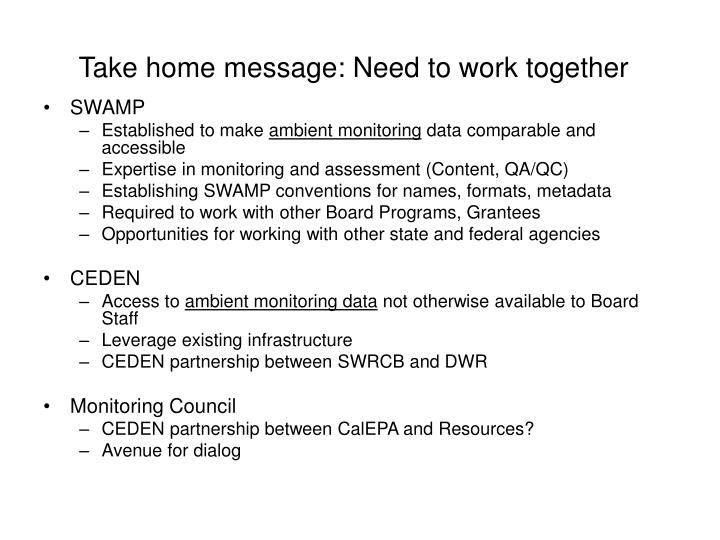 Take home message: Need to work together