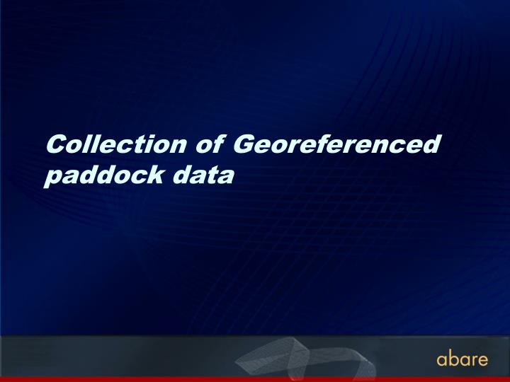 Collection of Georeferenced paddock data