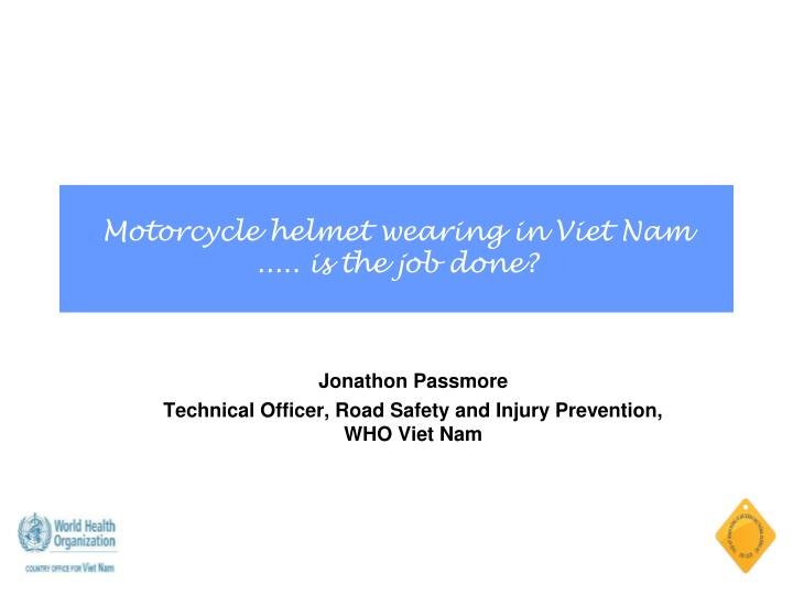 jonathon passmore technical officer road safety and injury prevention who viet nam n.