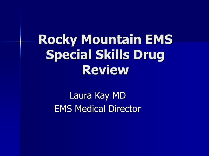 rocky mountain ems special skills drug review n.
