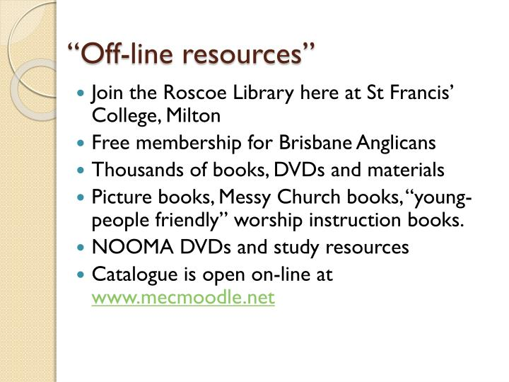 """""""Off-line resources"""""""