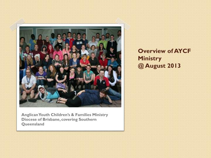Overview of aycf ministry @ august 2013