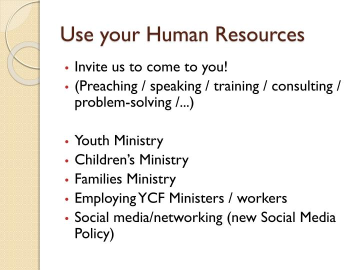 Use your Human Resources