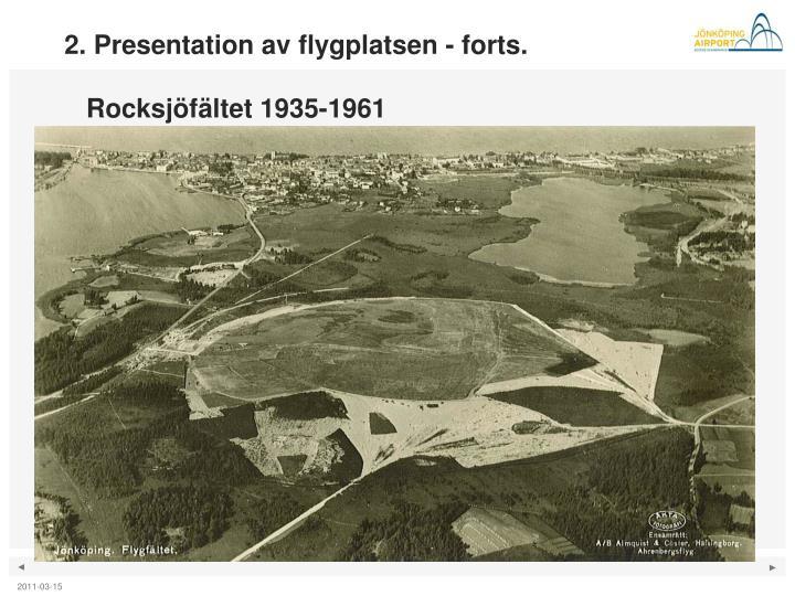 2. Presentation av flygplatsen - forts.