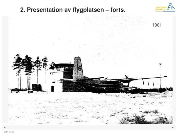 2. Presentation av flygplatsen – forts.