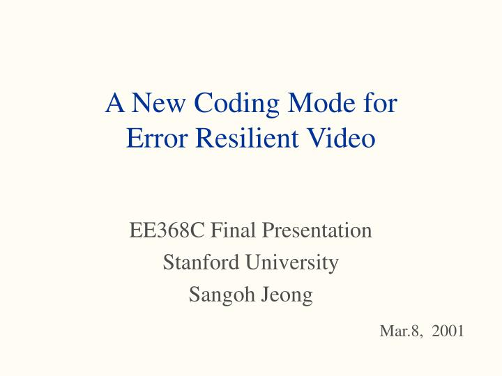 a new coding mode for error resilient video n.