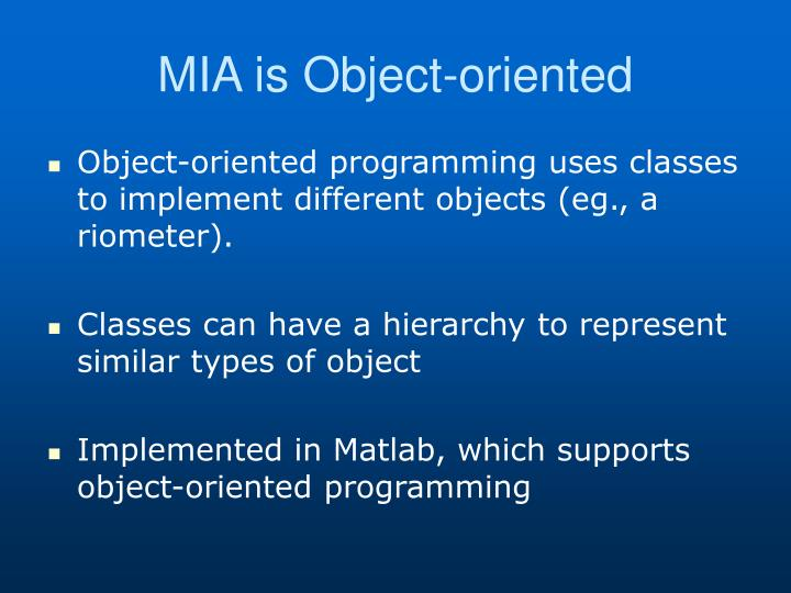 MIA is Object-oriented