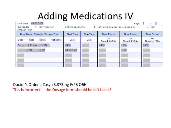Adding Medications IV
