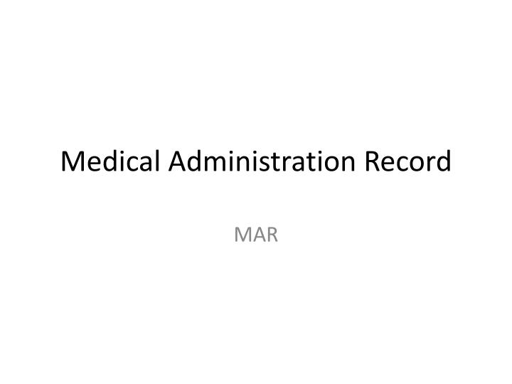 Medical administration record