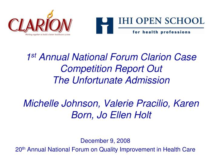 December 9 2008 20 th annual national forum on quality improvement in health care