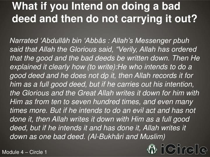 What if you Intend on doing a bad deed and then do not carrying it out?