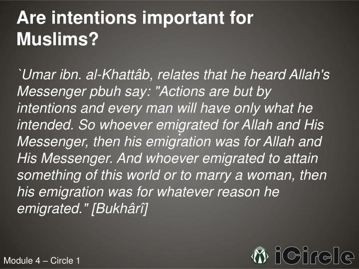Are intentions important for Muslims?