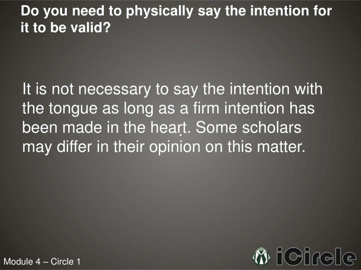 Do you need to physically say the intention for it to be valid?