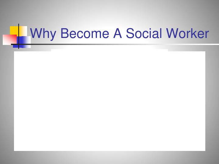 Why Become A Social Worker