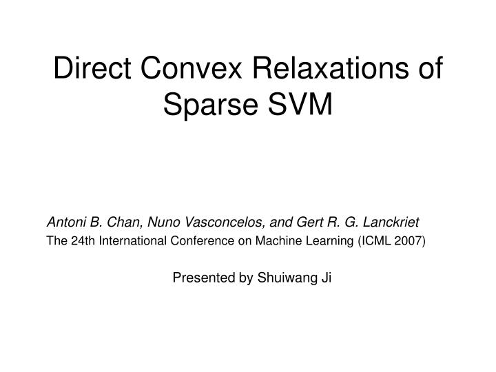 PPT - Direct Convex Relaxations of Sparse SVM PowerPoint