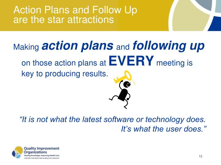 Action Plans and Follow Up are the star attractions
