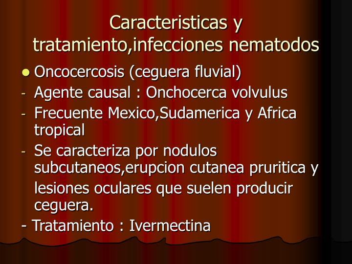 Caracteristicas y tratamiento,infecciones nematodos