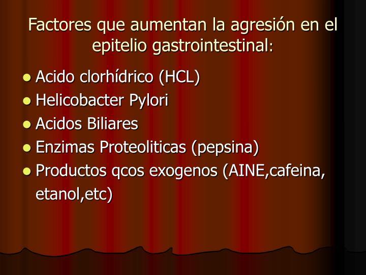 Factores que aumentan la agresión en el epitelio gastrointestinal