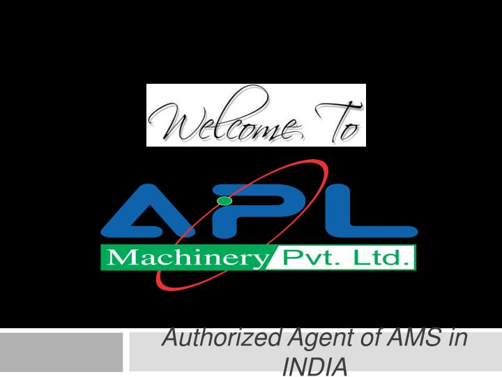 authorized agent of ams in india n.