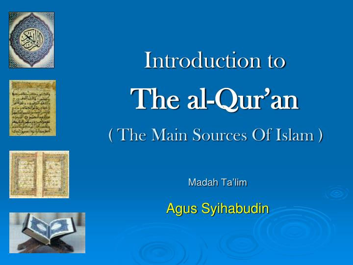 Introduction to the al qur an