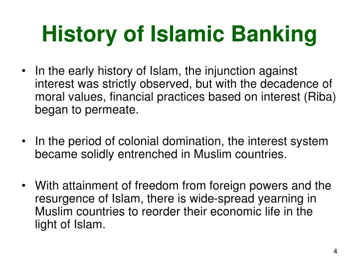 history of islamic banking 4 executive summary islamic banking and finance in north africa the aim of this report is to assess the state of islamic banking in north africa, examine why it has failed to take-off and consider its future potential.