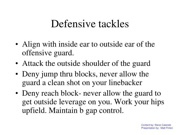 Defensive tackles