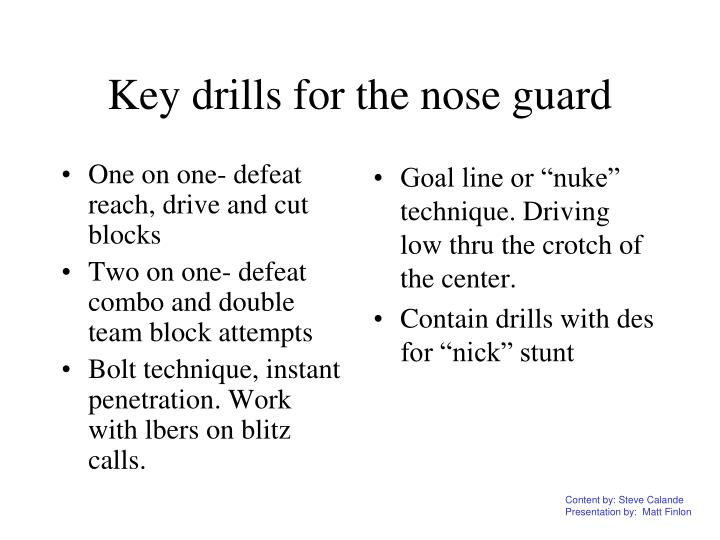 One on one- defeat reach, drive and cut blocks