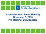 state allocation board meeting november 3 2010 pre meeting dsa updates
