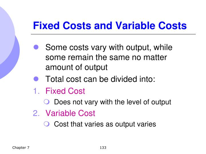 Fixed Costs and Variable Costs