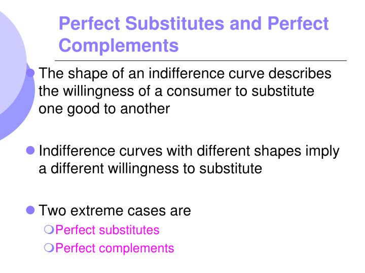 Perfect Substitutes and Perfect Complements