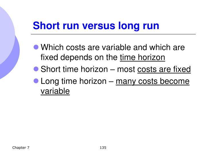 Short run versus long run
