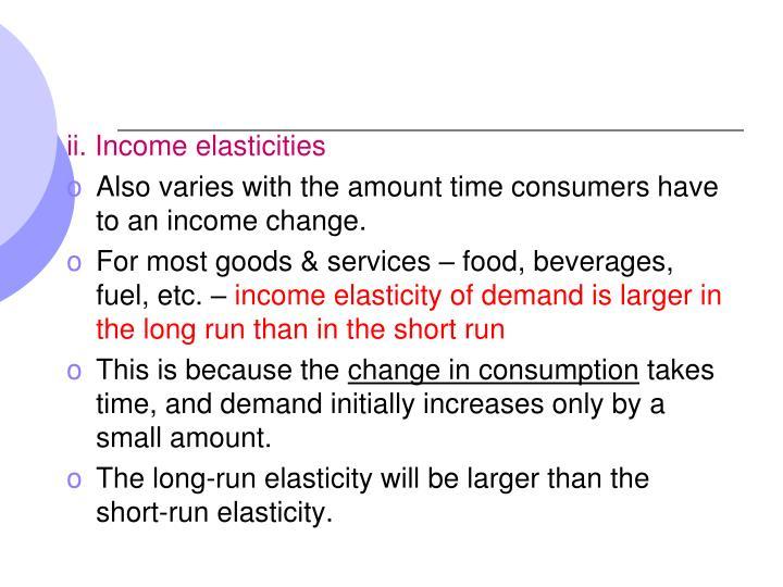 ii. Income elasticities