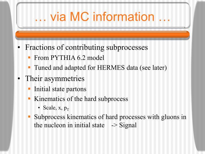… via MC information …