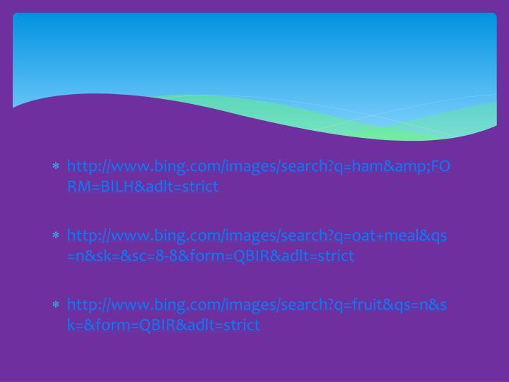 http://www.bing.com/images/search?q=ham&FORM=BILH&adlt=strict