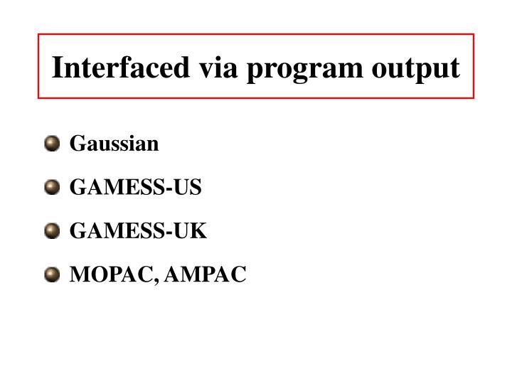 Interfaced via program output