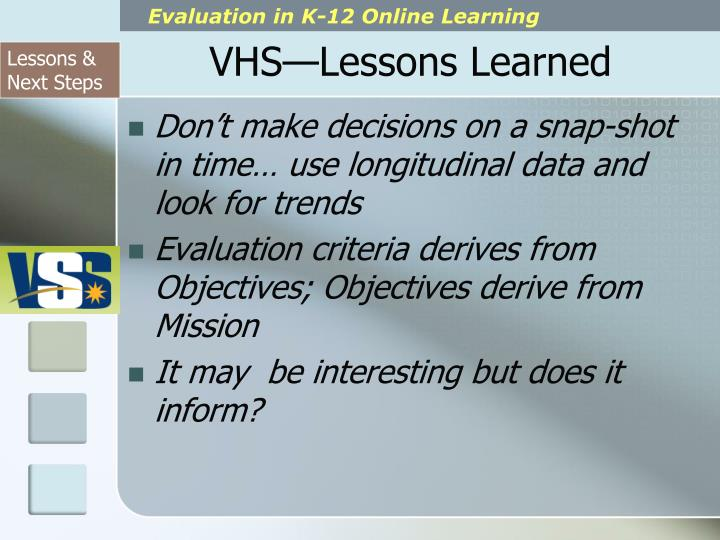 VHS—Lessons Learned
