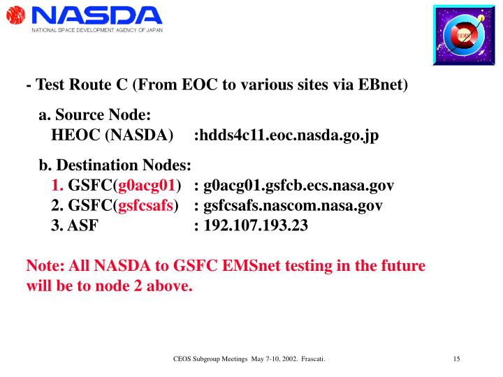 - Test Route C (From EOC to various sites via EBnet)