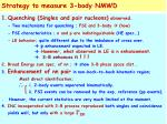strategy to measure 3 body nmwd