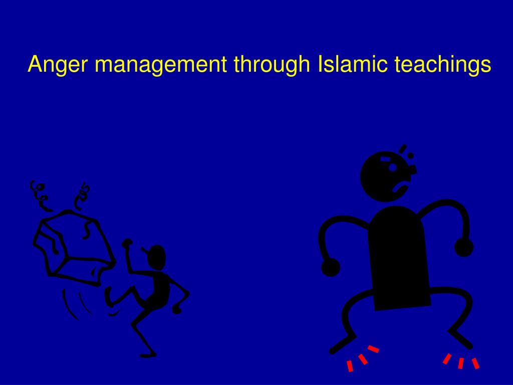 Ppt Anger Management Through Islamic Teachings Powerpoint