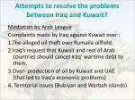 attempts to resolve the problems between iraq and kuwait